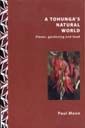 image of A Tohunga's Natural World: Plants, gardening and food book cover